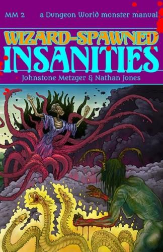 Wizard-Spawned Insanities